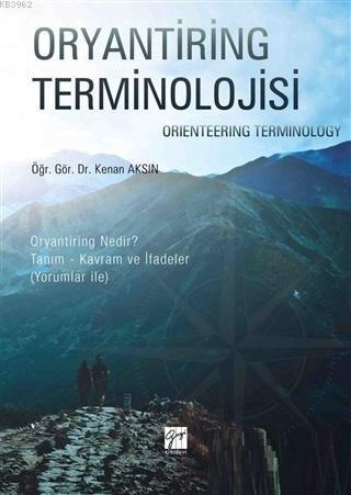 Oryantiring Terminolojisi; Oryantiring Nedir? Tanım - Kavram ve İfadeler (Yorumlar İle)