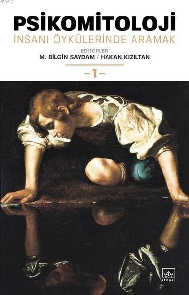 Psikomitoloji - İnsanı Öykülerinde Aramak -1