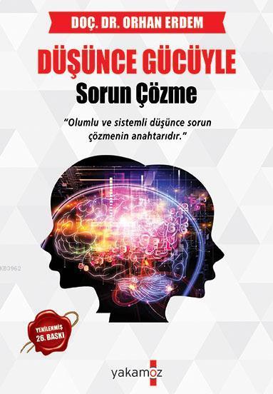 Düşünce Gücüyle Sorun Çözme; Olumlu ve Sistemli Düşünce Sorun Çözmenin Anahtarıdır