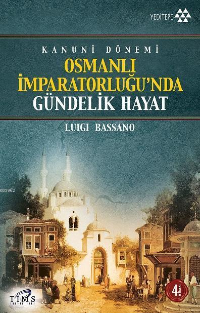 Osmanlı İmparatorluğu'nda Gündelik Hayat; Kanuni Dönemi