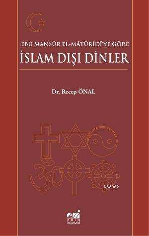 Ebû Mansûr el-Mâtürîdîye Göre İslam Dışı Dinler