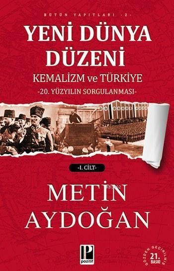 Yeni Dünya Düzeni: Kemalizm ve Türkiye (2 Cilt); 20. Yüzyılın Sorgulaması
