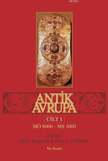Antik Avrupa  (M.Ö. 8000 - M.S. 1000) Cilt 1