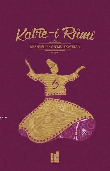 Katre-i Rumi; Mesnevi' den Seçme Hikayeler