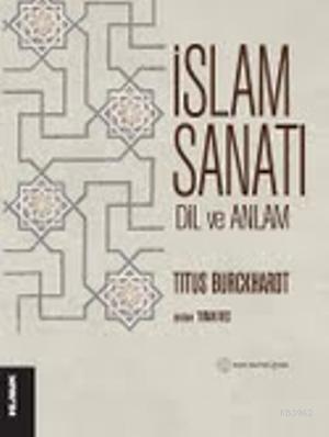 İslam Sanatı; Dil ve Anlam