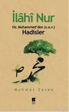 İlahi Nur; Hz. Muhammed'den (s.a.v.) Hadisler