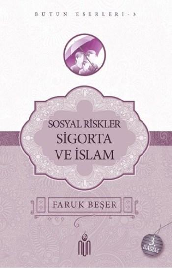 Sosyal Riskler Sigorta Ve İslam; Bütün Eserleri 3