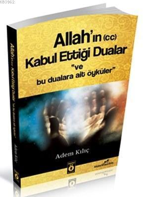 Allah'ın (cc) Kabul Ettiği Dualar ve Öyküleri