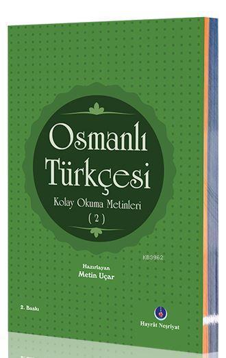 Osmanlı Türkçesi Kolay Okuma Metinleri 2