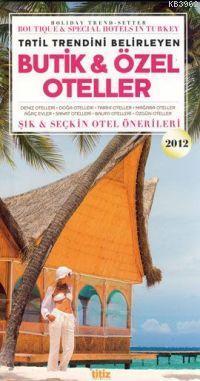 Butik & Özel Oteller - Şık Seçkin Otel Önerileri