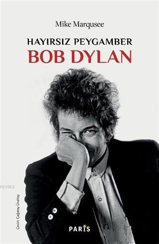 Hayırsız Peygamber Bob Dylan