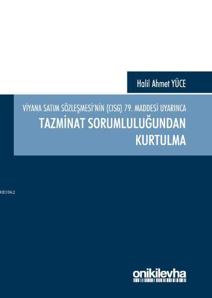 Viyana Satım Sözleşmesi'nin (CISG) 79. Maddesi Uyarınca Tazminat Sorumluluğundan Kurtulma