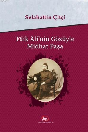 Faik Ali'nin Gözüyle Mithat Paşa