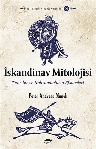 İskandinav Mitolojisi; Tanrılar ve Kahramanların Efsaneleri