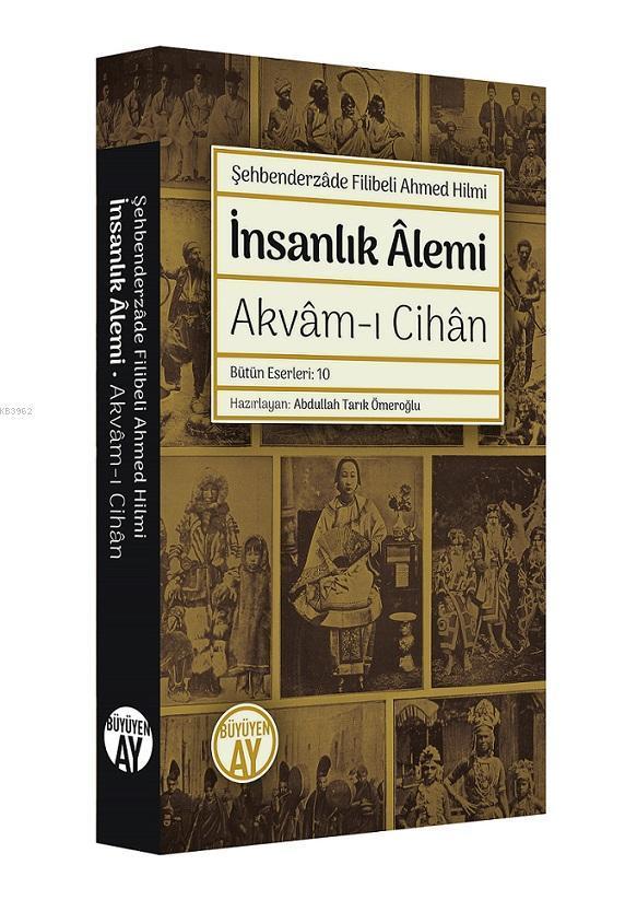 İnsanlık Alemi; Akvam-ı Cihan - Bütün Eserleri: 10