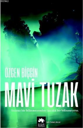 Mavi Tuzak; Kayıp Rota Serisi - İkinci kitap
