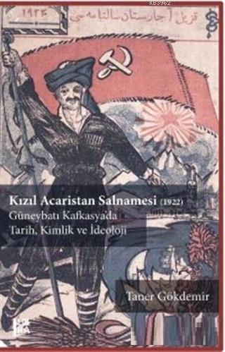 Kızıl Acaristan Salnamesi (1922); Güneybatı Kafkasya'da Tarih Kimlik ve İdeoloji