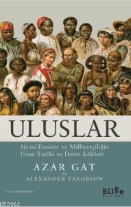 Uluslar; Siyasi Etnisite ve Milliyetçiliğin Uzun Tarihî ve Derin Kökleri