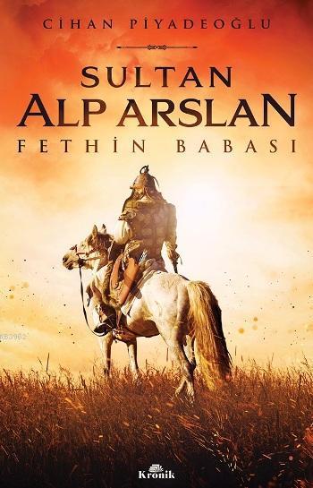Sultan Alp Arslan; Fethin Babası