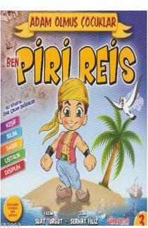 Ben Piri Reis / Adam Olmuş Çocuklar