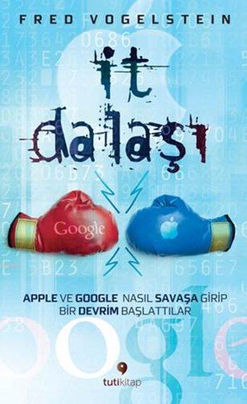 İt Dalaşı; Apple ve Google Nasıl Savaşa Girip Bir Devrim Başlattılar