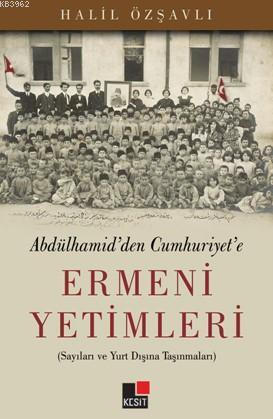 Abdülhamid'den Cumhuriyet'e Ermeni Yetimleri