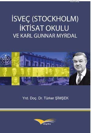 İsveç (Stockholm) İktisad Okulu ve Karl Gunnar Myrdal