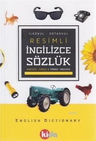 İlkokul - Ortaokul Resimli İngilizce Sözlük İngilizce - Türkçe ve Türkçe İngilizce