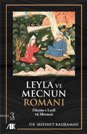 Leyla ile Mecnun Romanı; Dâstân-ı Leylî vü Mecnun