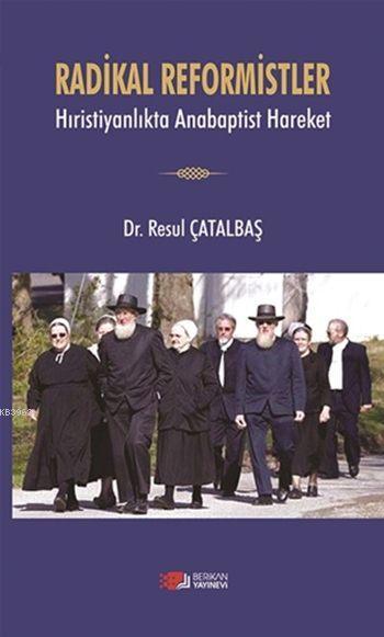 Radikal Reformistler; Hıristiyanlıkta Anabaptist Hareket