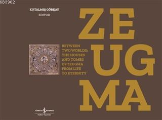 Zeugma; Between Two Worlds: The Houses And Tombs Of Zeugma From Life To Eternity