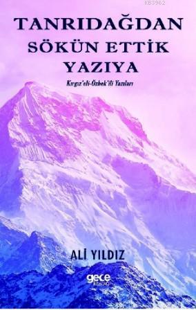 Tanrı Dağından Sökün Ettik Yazıya; Kırgız'eli - Özbek'eli yazıları