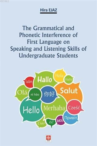 The Grammatical and Phonetic Interference of First Language on Speaking and Listening Skills; of Undergraduate Students