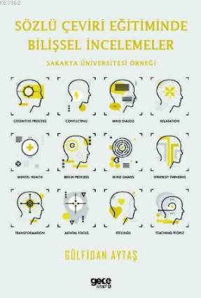 Sözlü Çeviri Eğitiminde Bilişsel İncelemeler; Sakarya Üniversitesi Örneği