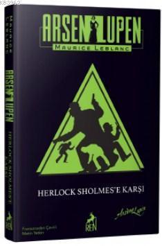 Asen Lupen: Herlock Sholmes'e Karşı(Ciltli)