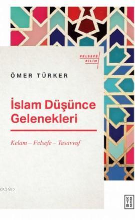 İslam Düşünce Gelenekleri; Kelam - Felsefe - Tasavvuf