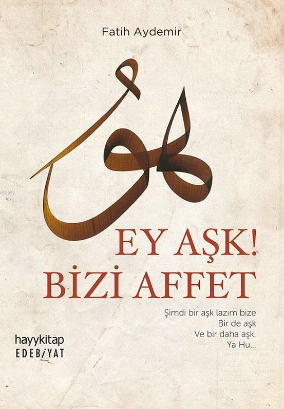 Ey Aşk! Bizi Affet