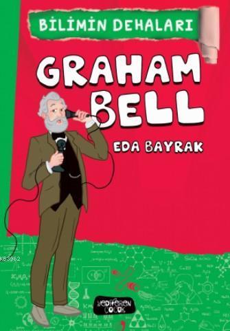 Graham Bell; Eda Bayrak