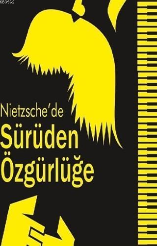 Nietzsche'de Sürüden Özgürlüğe