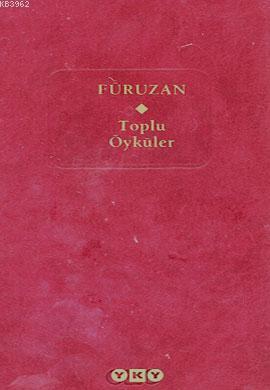 Füruzan (Ciltli); Toplu Öyküler