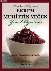 Soslar, Salatalar, Çorbalar Yemek Öğretimi (cilt 1)