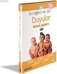 Bebeğiniz ve Siz Duyular; Bebek Gelişimi (DVD)