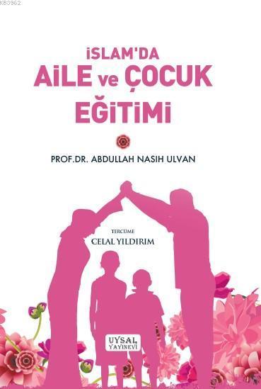 İslam'da Aile ve Çocuk Eğitimi