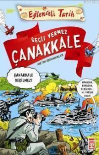 Geçit Vermez Çanakkale - Çanakkale Geçilmez; Eğlenceli Tarih 10+ Yaş