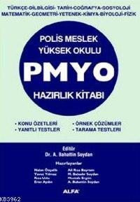 Polis Meslek Yüksek Okulu PMYO Hazırlık Kitabı; Konu Özetleri, Yanıtlı Testler, Örnek Çözümler, Tarama Testleri