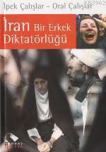 İran Bir Erkek Diktatörlüğü