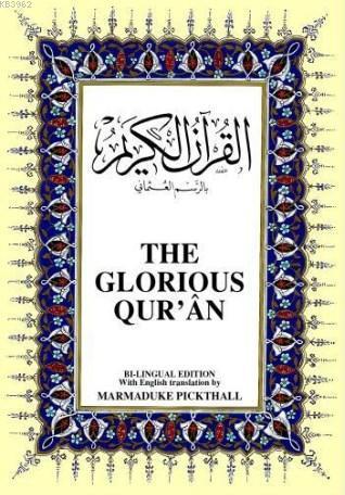 THE GLORIOUS QUR'AN; Kur'ân-ı Kerîm ve İngilizce Meali (orta boy, ciltli)