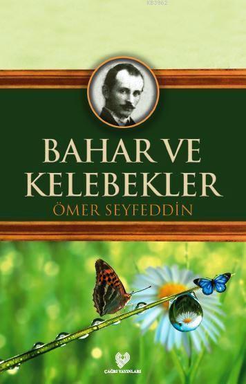 Bahar ve Kelebekler; Osmanlı Türkçesi aslı ile birlikte, sözlükçeli