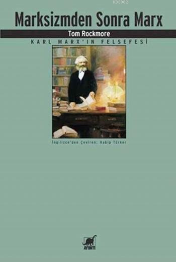 Marksizmden Sonra Marx; Karl Marx'ın Felsefesi