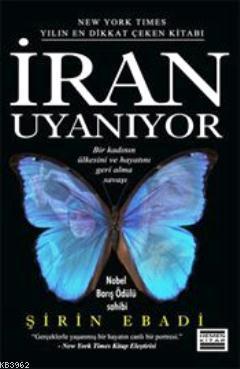 İran Uyanıyor; Bir Kadının Ülkesini ve Hayatını Geri Alma Savaşı